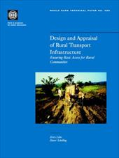 Design and Appraisal of Rural Transport Infrastructure: Ensuring Basic Access for Rural Communities - Lebo, Jerry / Schelling, Dieter