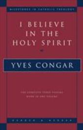 I Believe in the Holy Spirit - Congar, Yves / Yves, Congar / Smith, David