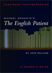 Michael Ondaatje's the English Patient: A Reader's Guide - Bolland, John