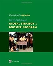 Rolling Back Malaria: The World Bank Global Strategy & Booster Program - World Bank Group
