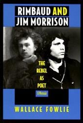 Rimbaud and Jim Morrison-PB - Fowlie, Wallace / Wallace Fowlie / Fowlie