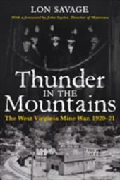 Thunder in the Mountans: The West Virginia Mine War, 1920-21 - Savage, Lon / Williams, John Alexander