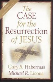 The Case for the Resurrection of Jesus - Habermas, Gary R. / Licona, Michael R. / Hebermas, Gary R.