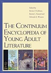 The Continuum Encyclopedia of Young Adult Literature - Cullinan, Bernice E. / Kunzel, Bonnie / Wooten, Deb
