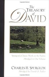 The Treasury of David: Spurgeon's Classic Work on the Psalms - Spurgeon, Charles Haddon / Fuller, David O. / Kregel Academic & Professional Publishing