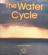 The Water Cycle - Nelson, Robin