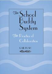 The School Buddy System: The Practice of Collaboration