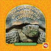 Por Que Algunos Animales Tienen Caparazon = Why Animals Live in Shells - Weber, Valerie J. / Nations, Susan / Voege, Debra