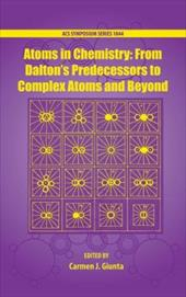 Atoms in Chemistry: From Daltons Predecessors to Complex Atoms and Beyond - Giunta, Carmen J.