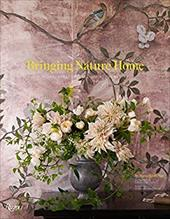 Bringing Nature Home: Floral Arrangements Inspired by Nature - Owen, Nicolette / Ngo, Ngoc Minh