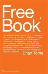 Free Book: I Am a Fanatic about Freedom. and I'm Fanatical about Coming at You Hard in This Book. I'm Tired of Seeing People Beat - Tome, Brian