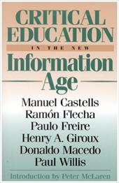 Critical Education in the New Information Age - Castells, Manuel / Flecha, Ram / Freire, Paulo