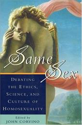 Same Sex: Debating the Ethics, Science, and Culture of Homosexuality - Corvino, John / Bem, Daryl J. / Boswell, John