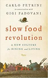 Slow Food Revolution: A New Culture for Eating and Living - Petrini, Carlo / Padovani, Gigi / Santovetti, Francesco