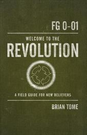 Welcome to the Revolution: A Field Guide for New Believers - Tome, Brian