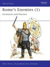 Rome's Enemies (1): Germanics and Dacians - Wilcox, Peter / Embleton, Gerry