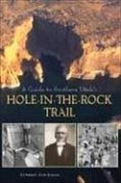 A Guide to Southern Utah's Hole-In-The-Rock Trail - Aitchison, Stewart