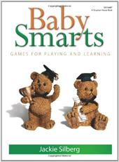 Baby Smarts: Games for Playing and Learning - Silberg, Jackie / Johnson, Deborah