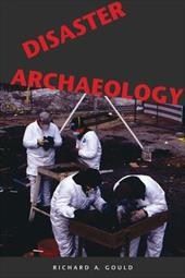 Disaster Archaeology - Gould, Richard A.