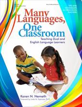 Many Languages, One Classroom: Teaching Dual and English Language Learners - Nemeth, Karen