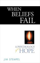 When Beliefs Fail: A Psychology of Hope - Stempel, Jim