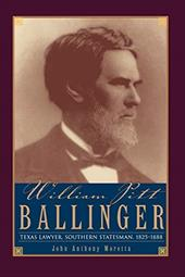 William Pitt Ballinger: Texas Lawyer, Southern Statesman, 18251888 - Moretta, John Anthony