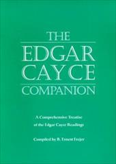 The Edgar Cayce Companion: A Comprehensive Treatise of the Edgar Cayce Readings - Frejer, B. Ernest / Robertson, Jon