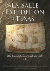 The La Salle Expedition to Texas: The Journal of Henri Joutel, 16841687 - Foster, William C. / Warren, Johanna S. / Joutel, Henri
