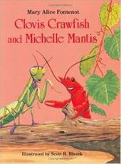 Clovis Crawfish and Michelle Mantis - Fontenot, Mary Alice / Blazek, Scott R.