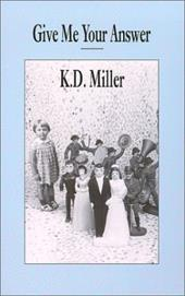 Give Me Your Answer - Miller, K. D.