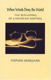 When Words Deny the World - Henighan, Stephen