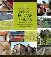 The Northwest Green Home Primer - O'Brien, Kathleen / Smith, Kathleen / Hayes, Denis