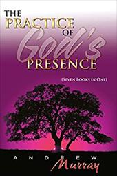 The Practice of God's Presence - Murray, Andrew