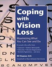 Coping with Vision Loss: Maximizing What You Can See and Do - Chapman, Bill / Moore, Lin / Moore, Lin