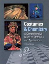 Costumes & Chemistry: A Comprehensive Guide to Materials and Applications - Moss, Sylvia