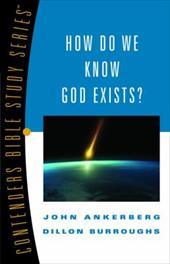 How Do We Know God Exists? - John, Ankerberg / Burroughs, Dillon