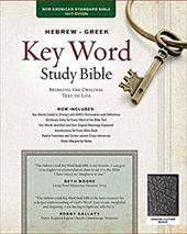 Hebrew-Greek Key Word Study Bible-NASB: Key Insights Into God's Word - Zodhiates, Spiros / Baker, Warren / Kletzing, Joel