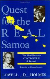 Quest for the Real Samoa: The Mead/Freeman Controversy and Beyond - Holmes, Lowell D.