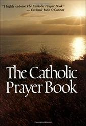 The Catholic Prayer Book - Buckley, Michael J. / Castle, Tony, II / O'Connor, John