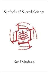 Symbols of Sacred Science - Guenon, Rene / Fohr, Henry