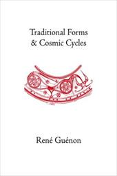 Traditional Forms and Cosmic Cycles - Guenon, Rene / Guinon, Reni / Fohr, S. D.