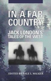 In a Far Country - London, Jack / Walker, Dale L.