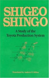 Study of the Toyota Production System: From an Industrial Engineering Viewpoint - Shingo, Shigeo / Dillon, Andrew P.