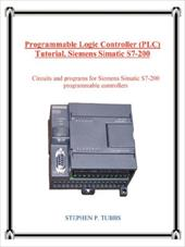 Programmable Logic Controller (Plc) Tutorial, Siemens Simatic S7-200 - Tubbs, Stephen P.