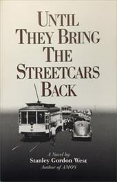 Until They Bring the Streetcars Back - West, Stanley Gordon / Stanley Gordon West
