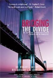 Bridging the Divide: The Continuing Conversation Between a Mormon and an Evangelical - Millet, Robert L. / Johnson, Gregory C. V. / Blomberg, Craig L.