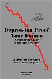 Depression Proof Your Future - Horatio, Algernon