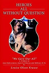 Heroes All Without Question - Krause, Louise