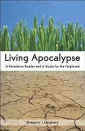 Living Apocalypse: A Revelation Reader and a Guide for the Perplexed - Laughery, Gregory J.