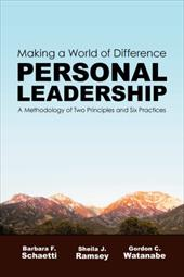 Making a World of Difference. Personal Leadership: A Methodology of Two Principles and Six Practices - Schaetti, Barbara F. / Ramsey, Sheila J. / Watanabe, Gordon C.